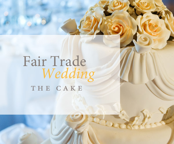 Fair trade wedding cake