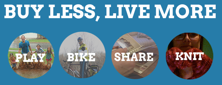 Buy Less, Live More: Play, Bike, Share, Knit