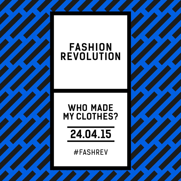 Fashion Revolution Day 24.04.15