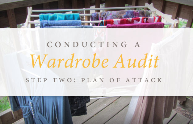 Conducting a Wardrobe Audit Step Two: Plan of Attack